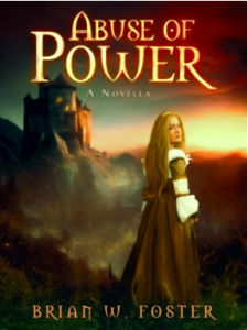 Abuse of Power Brian W. Foster