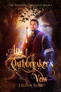 An Oathbreaker's Vow J. Ellen Ross