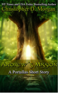 Christopher D. Morgan Andrew's Mission A Portallas Short Story