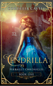 Cendrilla Perrault Chronicles Book One Cordelia Castle