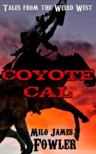 Coyote Cal Milo James Fowler