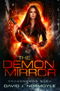 David J. Normoyle The Demon Mirror Dragongods Saga