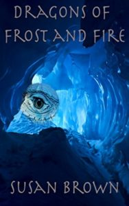Dragons of Frost and Fire Susan Brown