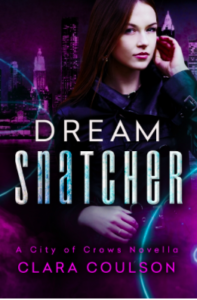 Dream Snatcher A City of Crows Novella Clara Coulson