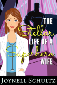 The Stellar Life of a Superhero Wife Joynell Schultz
