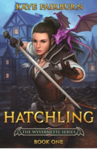 Kaye Fairburn Hatchling The Wyvernette Series Book One