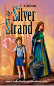 The Silver Strand L.J. Clarkson Book 1 in the Mastermind Academy Series