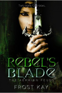 Rebel's Blade The Aermian Feuds Frost Kay
