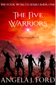 The Five Warriors Angela J. Ford