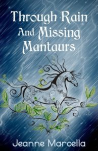 Through Rain and Missing Mantaurs Jeanne Marcella